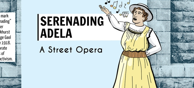 Serenading Adela: Community street opera celebrates choral activism & the Australian anti-conscription movement